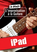 Je débute l'improvisation à la guitare (iPad)