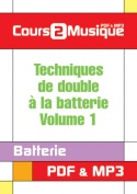 Techniques de double à la batterie - Volume 1