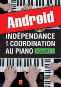 Indépendance & coordination au piano - Volume 1 (Android)