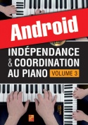Indépendance & coordination au piano - Volume 3 (Android)