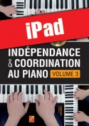 Indépendance & coordination au piano - Volume 3 (iPad)