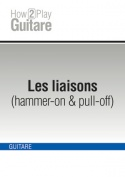 Les liaisons (hammer-on & pull-off)