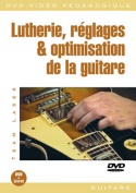 Lutherie, réglages & optimisation de la guitare