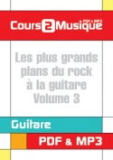 Les plus grands plans du rock à la guitare - Volume 3