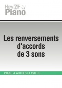Les renversements d'accords de 3 sons