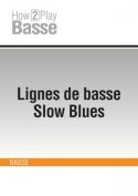 Lignes de basse Slow Blues