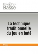 La technique traditionnelle du jeu en buté