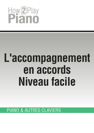 L'accompagnement en accords - Niveau facile