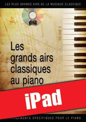 Les grands airs classiques au piano - Volume 2 (iPad)