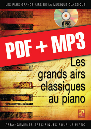 Les grands airs classiques au piano - Volume 1 (pdf + mp3)