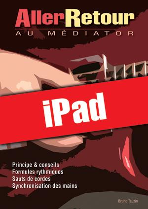 Aller-Retour au médiator (iPad)
