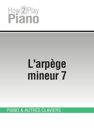 L'arpège mineur 7