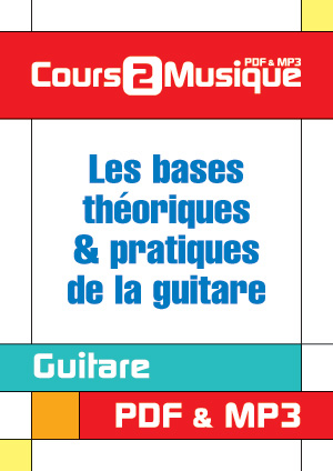 Les bases théoriques & pratiques de la guitare