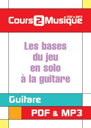 Les bases du jeu en solo à la guitare