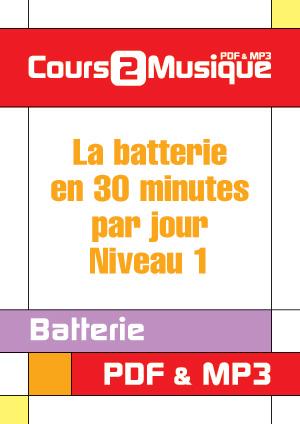 La batterie en 30 minutes par jour - Niveau 1