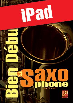 Bien débuter le saxophone (iPad)