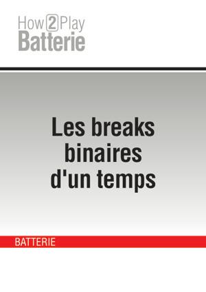 Les breaks binaires d'un temps