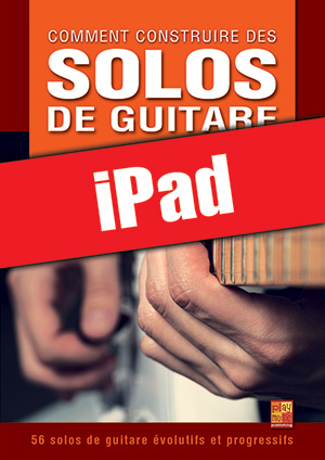 Comment construire des solos de guitare (iPad)