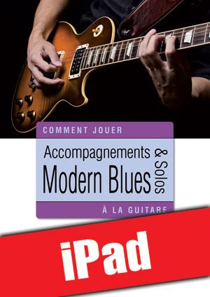 Accompagnements & solos modern blues à la guitare (iPad)