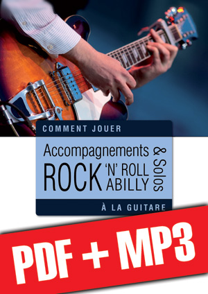 Accompagnements & solos rock 'n' roll et rockabilly à la guitare (pdf + mp3)