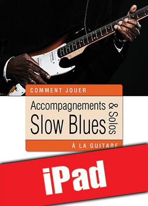 Accompagnements & solos slow blues à la guitare (iPad)