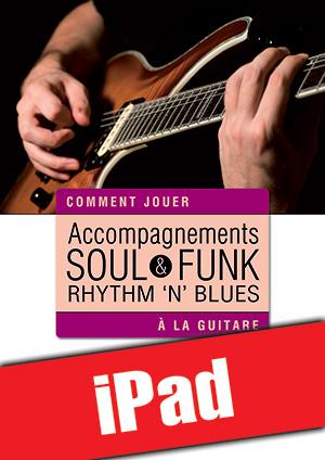 Accompagnements soul, rhythm 'n' blues & funk à la guitare (iPad)