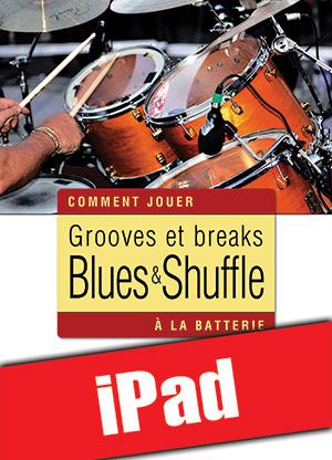 Grooves et breaks blues & shuffle à la batterie (iPad)