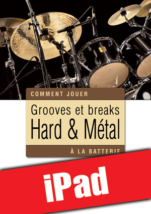 Grooves et breaks hard & métal à la batterie (iPad)