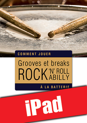 Grooves et breaks rock, rock 'n' roll & rockabilly à la batterie (iPad)