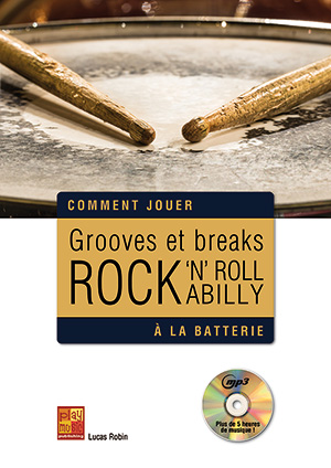 Grooves et breaks rock, rock 'n' roll & rockabilly à la batterie