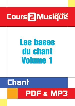 Les bases du chant - Volume 1