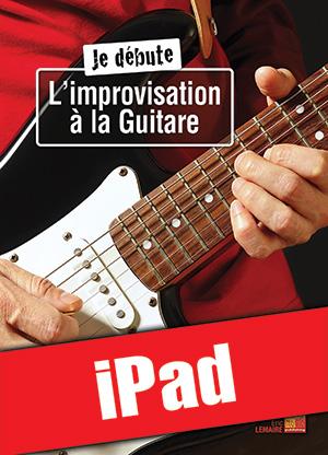 Je débute l'improvisation à la guitare (iPad)