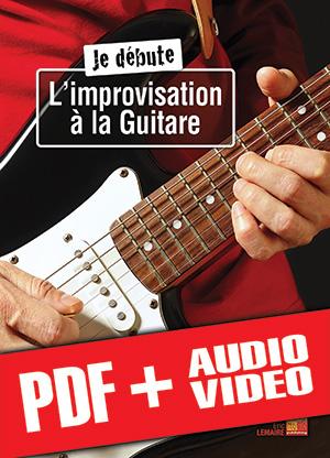 Je débute l'improvisation à la guitare (pdf + mp3 + vidéos)