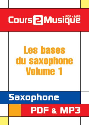 Les bases du saxophone - Volume 1