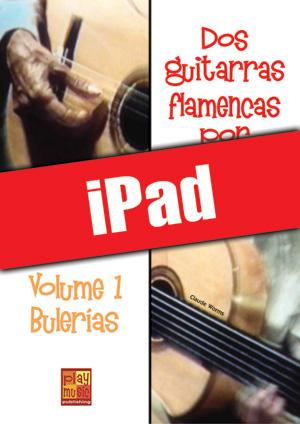 Dos guitarras flamencas por fiesta - Bulerías (iPad)