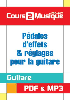 Pédales d'effets & réglages pour la guitare