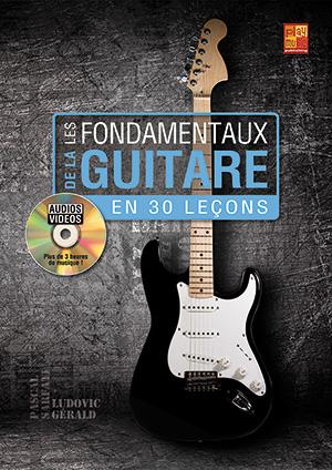 Les fondamentaux de la guitare en 30 leçons