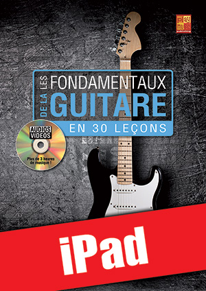 Les fondamentaux de la guitare en 30 leçons (iPad)