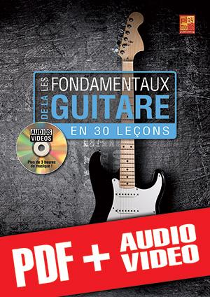Les fondamentaux de la guitare en 30 leçons (pdf + mp3 + vidéos)