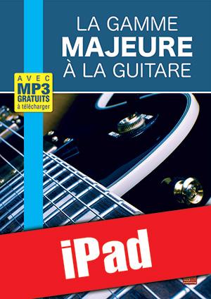 La gamme majeure à la guitare (iPad)