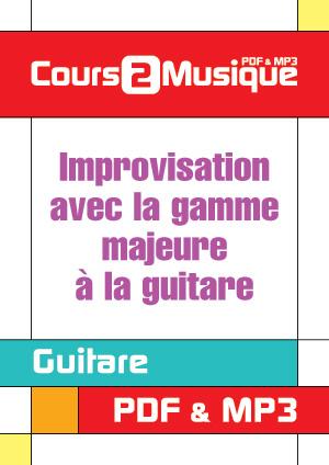 Improvisation avec la gamme majeure à la guitare