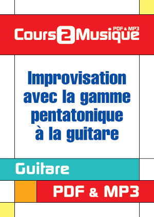 Improvisation avec la gamme pentatonique à la guitare