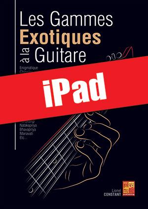 Les gammes exotiques à la guitare (iPad)