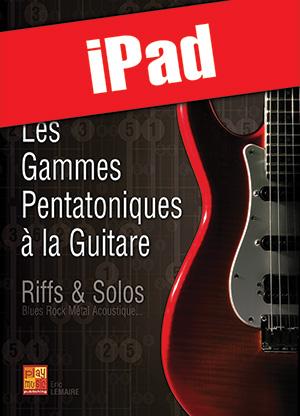 Les gammes pentatoniques à la guitare (iPad)