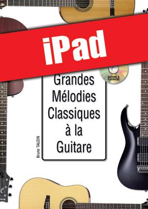 Les grandes mélodies classiques à la guitare (iPad)
