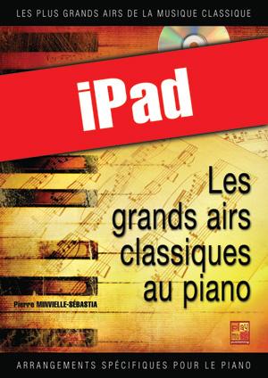 Les grands airs classiques au piano - Volume 1 (iPad)