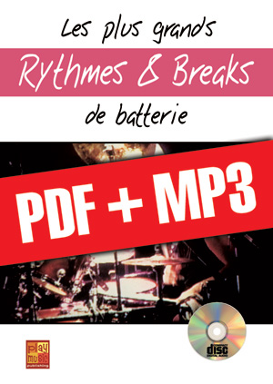 Les plus grands rythmes & breaks de batterie (pdf + mp3)