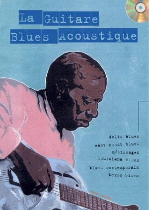 La guitare blues acoustique (GUITARE, Méthodes, Jouer du