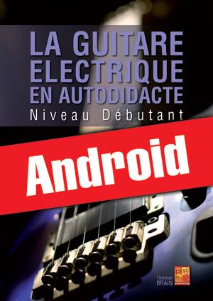 La guitare électrique en autodidacte - Débutant (Android)