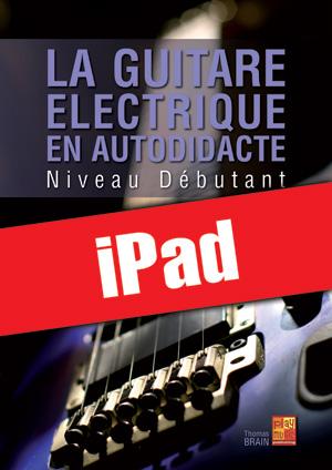 La guitare électrique en autodidacte - Débutant (iPad)